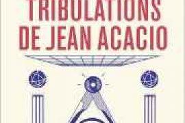LES TRIBULATIONS DE JEAN ACACIO – JACQUES RAVENNE