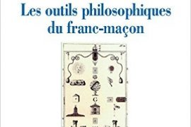 LES OUTILS PHILOSOPHIQUES DU FRANC-MAÇON – RENÉ RAMPNOUX