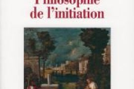 PHILOSOPHIE DE L'INITIATION – BRUNO PINCHARD