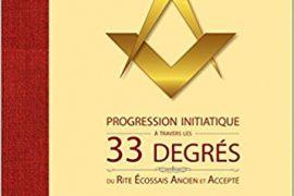 PROGRESSION INITIATIQUE À TRAVERS LES 33 DEGRÉS DU REAA