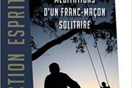 MÉDITATIONS D'UN FRANC-MAÇON SOLITAIRE