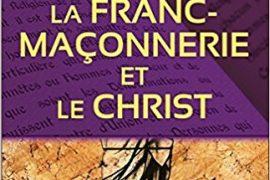 LA FRANC-MAÇONNERIE ET LE CHRIST – JEAN FRANÇOIS BLONDEL