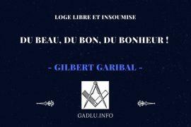 DU BEAU, DU BON, DU BONHEUR ! – GILBERT GARIBAL