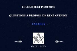 QUESTIONS À PROPOS DE RENÉ GUÉNON – CONTRIBUTION DE VABADUS