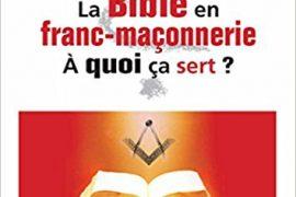 LA BIBLE EN FRANC-MAÇONNERIE,  QUOI ÇA SERT ? – MATHIEU METAYER