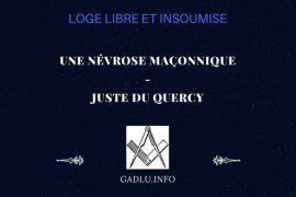 UNE NÉVROSE MAÇONNIQUE – Juste du Quercy