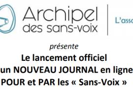 LE JOURNAL EN LIGNE POUR ET PAR LES SANS-VOIX – LANCEMENT LE 07 OCTOBRE 2017
