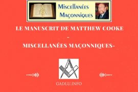 LE MANUSCRIT DE MATTHEW COOKE- MISCELLANÉES MAÇONNIQUES