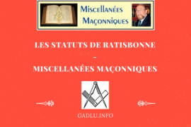 LES STATUTS DE RATISBONNE – MISCELLANÉES MAÇONNIQUES