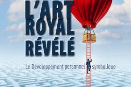 L'ART ROYAL RÉVÉLÉ : LE DÉVELOPPEMENT PERSONNEL SYMBOLIQUE – ALAIN SUBREBOST