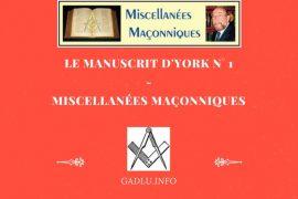 LE MANUSCRIT D'YORK N° 1- MISCELLANÉES MAÇONNIQUES