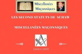 LES SECONDS STATUTS DE  SCHAW  – MISCELLANÉES MAÇONNIQUES