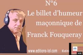 CHERCHER LA LUMIÈRE OU RÉDUIRE SES PARTS D'OMBRE – BILLET D'HUMEUR MAÇONNIQUE DE FRANCK FOUQUERAY
