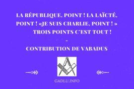LA RÉPUBLIQUE, POINT! LA LAÏCTÉ, POINT! «JE SUIS CHARLIE, POINT!» TROIS POINTS C'EST TOUT! – VABADUS