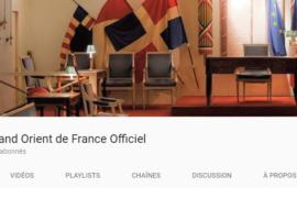 """CHAÎNE YOUTUBE """"Grand Orient de France Officiel"""" : 2 vidéos instructives"""