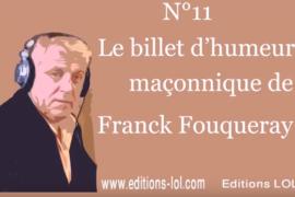 POLIR SA PIERRE JUSQU'A LA POUDRE  – BILLET D'HUMEUR MAÇONNIQUE DE FRANCK FOUQUERAY