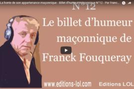 LA HONTE DE SON APPARTENANCE MAÇONNIQUE – BILLET D'HUMEUR MAÇONNIQUE DE FRANCK FOUQUERAY
