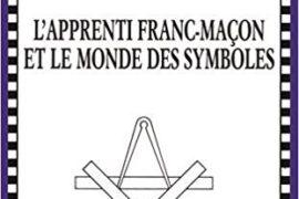 L'APPRENTI FRANC-MAÇON ET LE MONDE DES SYMBOLES – JULIEN BEHAEGHEL