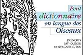 PETIT DICTIONNAIRE EN LANGUE DES OISEAUX