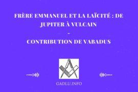 FRÈRE EMMANUELET LA LAÏCITÉ : DE JUPITER À VULCAIN – VABADUS