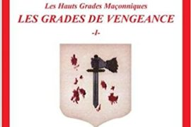 LES GRADES DE VENGEANCE – TOME 1 – LE MAÎTRE ELU DES NEUF