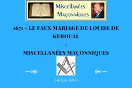 1671 – LE FAUX MARIAGE DE LOUISE DE KEROUAL – MISCELLANÉES MAÇONNIQUES