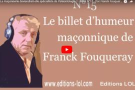 LA MAÇONNERIE DEVIENDRAIT-ELLE SPÉCIALISTE DE PALÉONTOLOGIE – BILLET D'HUMEUR MAÇONNIQUE DE FRANCK FOUQUERAY