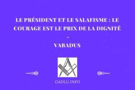 LE PRÉSIDENT ET LE SALAFISME : LE COURAGE EST LE PRIX DE LA DIGNITÉ – VABADUS