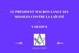 LE PRÉSIDENT MACRON LANCE SES MISSILES CONTRE LA LAÏCITÉ – VABADUS