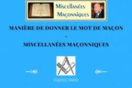 MANIÈRE DE DONNER LE MOT DE MAÇON – MISCELLANÉES MAÇONNIQUES