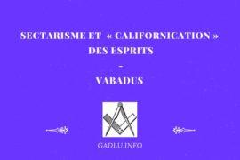 SECTARISME ET «CALIFORNICATION» DES ESPRITS – VABADUS