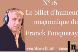 VOUS CONNAISSEZ LE BUTINAGE SPIRITUEL – BILLET D'HUMEUR MAÇONNIQUE DE FRANCK FOUQUERAY