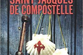 LES SECRETS DE SAINT JACQUES DE COMPOSTELLE