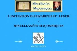 L'INITIATION D'ELIZABETH ST.LEGER – MISCELLANÉES MAÇONNIQUES