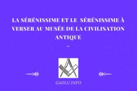LA SÉRÉNISSIME ET LE SÉRÉNISSIMEÀ VERSER AU MUSÉE DE LA CIVILISATION ANTIQUE