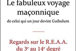 LE FABULEUX VOYAGE MAÇONNIQUE, REGARD SUR LE REAA DU 3° AU 4° DEGRÉ