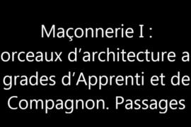 MORCEAUX D'ARCHITECTURES AUX GRADES D'APPRENTI ET DE COMPAGNON -PASSAGES