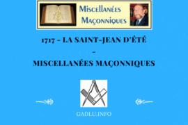 1717 – LA SAINT-JEAN D'ÉTÉ – MISCELLANÉES MAÇONNIQUES