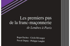 LES PREMIERS PAS DE LA FRANC-MACONNERIE – DE LONDRES A PARIS