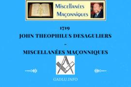 JOHN THEOPHILUS DESAGULIERS – MISCELLANÉES MAÇONNIQUES