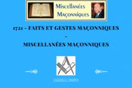 FAITS ET GESTES MAÇONNIQUES – MISCELLANÉES MAÇONNIQUES