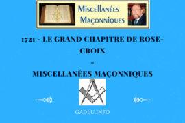 LE GRAND CHAPITRE DE ROSE-CROIX – MISCELLANÉES MAÇONNIQUES
