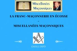 LA FRANC-MAÇONNERIE EN ÉCOSSE – MISCELLANÉES MAÇONNIQUES