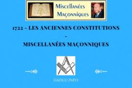 LES ANCIENNES CONSTITUTIONS – MISCELLANÉES MAÇONNIQUES
