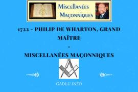 PHILIP DE WHARTON, GRAND MAÎTRE – MISCELLANÉES MAÇONNIQUES