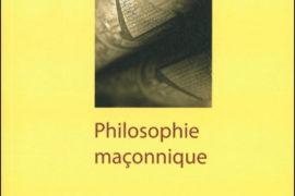 LA PHILOSOPHIE MAÇONNIQUE – MARC HALEVY