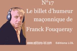 EST-CE QUE SÉDUIRE C'EST MAÇONNER ? – BILLET D'HUMEUR MAÇONNIQUE DE FRANCK FOUQUERAY
