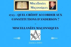 QUEL CRÉDIT ACCORDER AUX CONSTITUTIONS D'ANDERSON ? – MISCELLANÉES MAÇONNIQUES