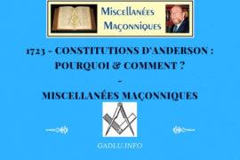 CONSTITUTIONS D'ANDERSON : POURQUOI & COMMENT ? – MISCELLANÉES MAÇONNIQUES