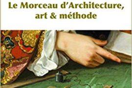 DE LA PLANCHE EN LOGE MAÇONNIQUE – LE MORCEAU D'ARCHITECTURE, ART & MÉTHODE